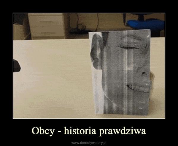 Obcy - historia prawdziwa –
