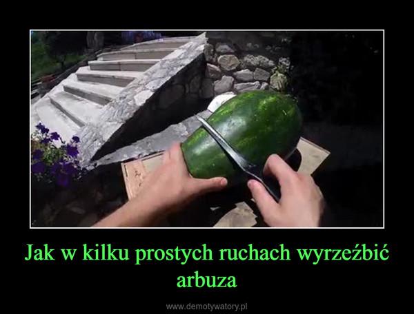 Jak w kilku prostych ruchach wyrzeźbić arbuza –