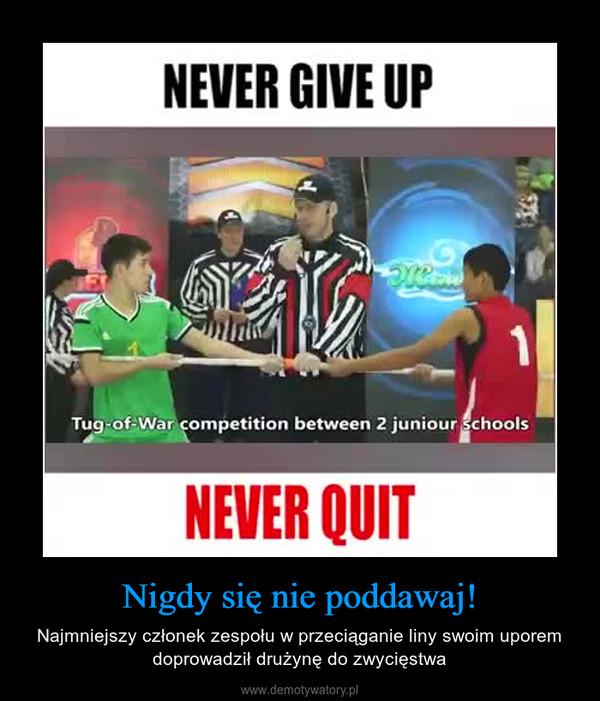 Nigdy się nie poddawaj! – Najmniejszy członek zespołu w przeciąganie liny swoim uporem doprowadził drużynę do zwycięstwa