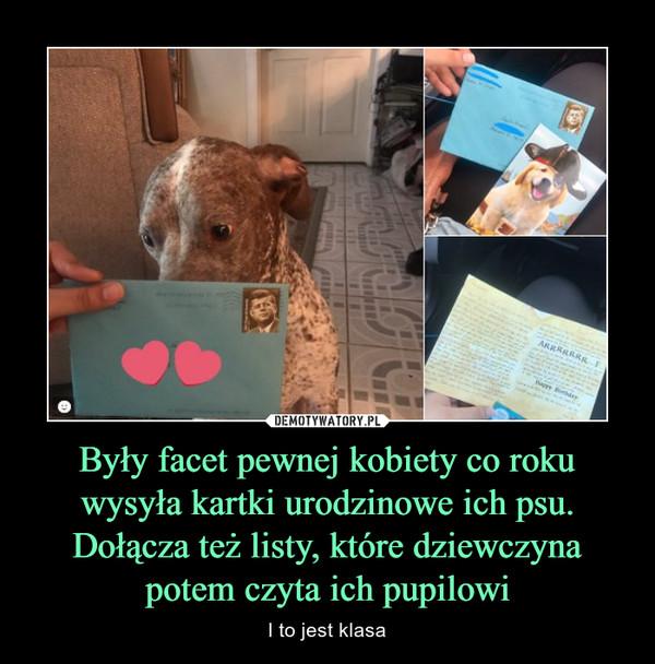 Były facet pewnej kobiety co roku wysyła kartki urodzinowe ich psu. Dołącza też listy, które dziewczyna potem czyta ich pupilowi – I to jest klasa