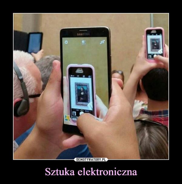 Sztuka elektroniczna –