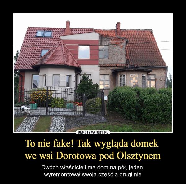 To nie fake! Tak wygląda domek we wsi Dorotowa pod Olsztynem – Dwóch właścicieli ma dom na pół, jeden wyremontował swoją część a drugi nie