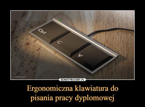 Ergonomiczna klawiatura dopisania pracy dyplomowej –