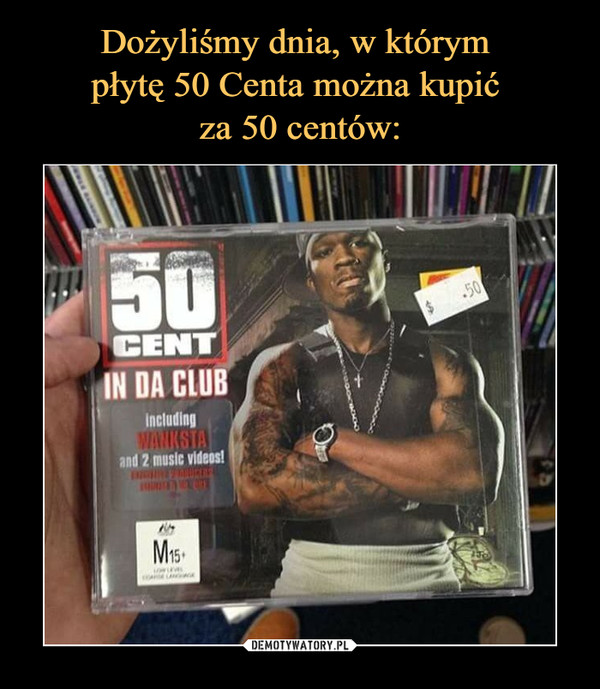 –  50 CENT IN DA CLUB