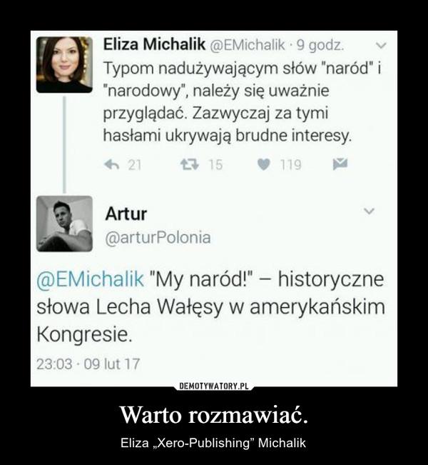 "Warto rozmawiać. – Eliza ""Xero-Publishing"" Michalik"