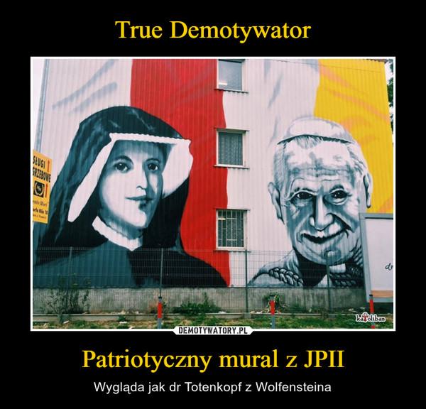 Patriotyczny mural z JPII – Wygląda jak dr Totenkopf z Wolfensteina