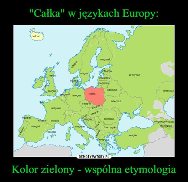 Kolor zielony - wspólna etymologia –