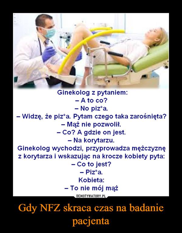 Gdy NFZ skraca czas na badanie pacjenta –