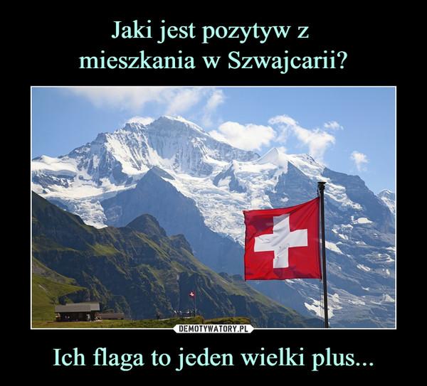 Ich flaga to jeden wielki plus... –