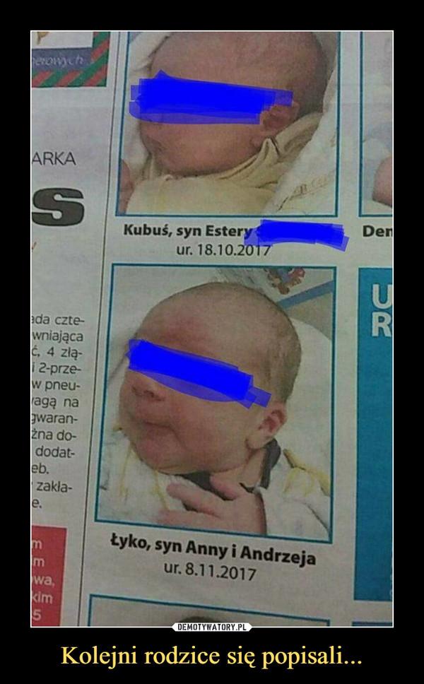 Kolejni rodzice się popisali... –  Kubuś, syn EsteryŁyko, syn Anny i Andrzeja