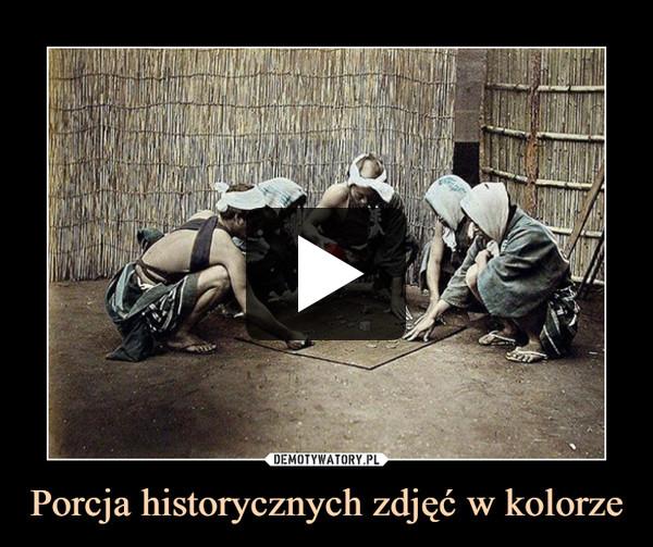 Porcja historycznych zdjęć w kolorze –