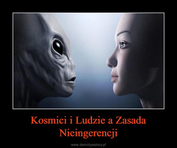 Kosmici i Ludzie a Zasada Nieingerencji –
