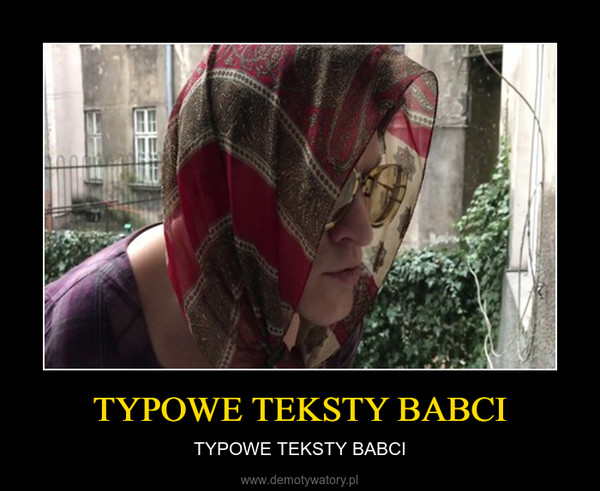 TYPOWE TEKSTY BABCI – TYPOWE TEKSTY BABCI