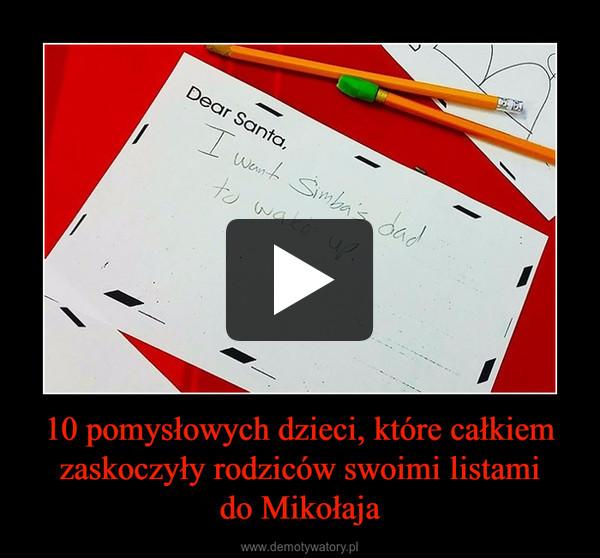 10 pomysłowych dzieci, które całkiem zaskoczyły rodziców swoimi listamido Mikołaja –