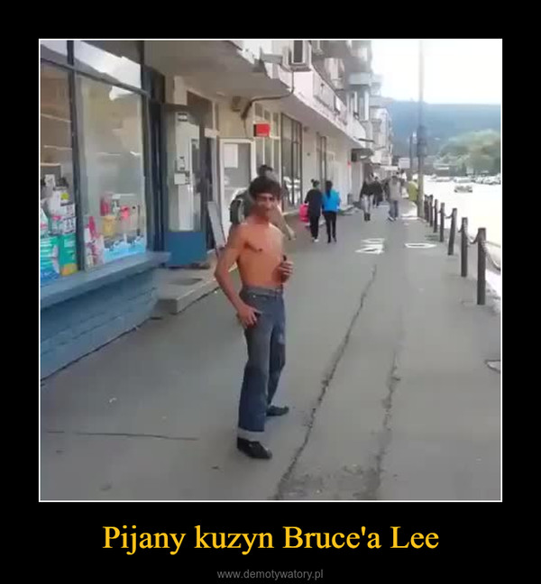 Pijany kuzyn Bruce'a Lee –