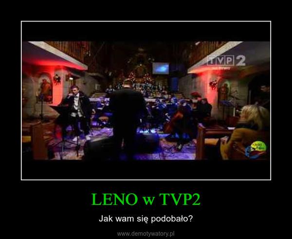 LENO w TVP2 – Jak wam się podobało?