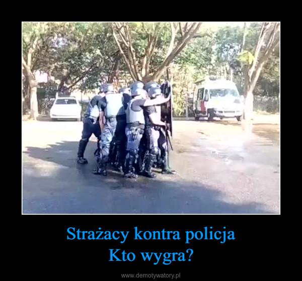 Strażacy kontra policjaKto wygra? –