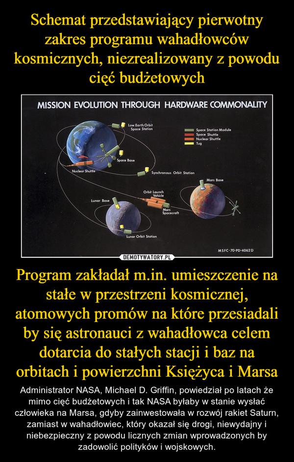 Program zakładał m.in. umieszczenie na stałe w przestrzeni kosmicznej, atomowych promów na które przesiadali by się astronauci z wahadłowca celem dotarcia do stałych stacji i baz na orbitach i powierzchni Księżyca i Marsa – Administrator NASA, Michael D. Griffin, powiedział po latach że mimo cięć budżetowych i tak NASA byłaby w stanie wysłać człowieka na Marsa, gdyby zainwestowała w rozwój rakiet Saturn, zamiast w wahadłowiec, który okazał się drogi, niewydajny i niebezpieczny z powodu licznych zmian wprowadzonych by zadowolić polityków i wojskowych.