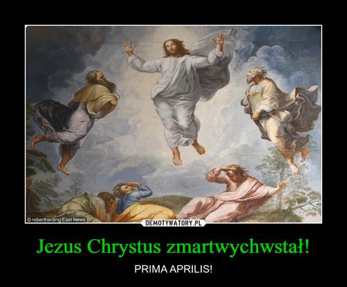 Jezus Chrystus zmartwychwstał!