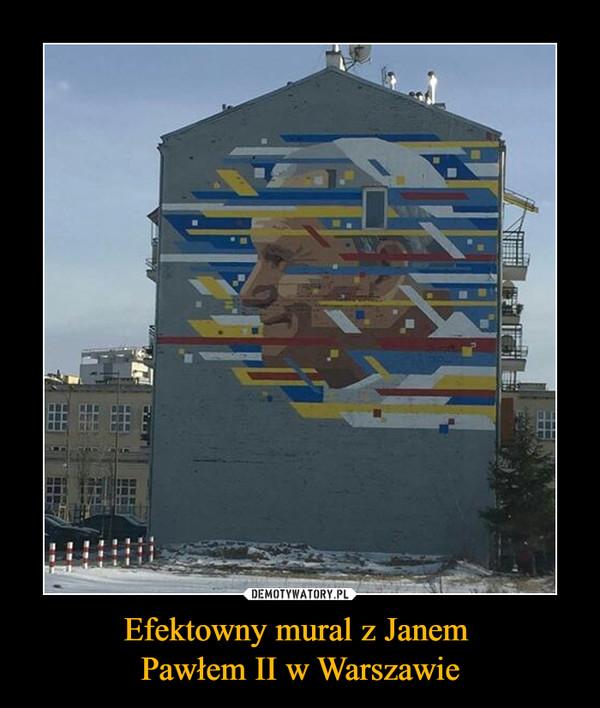 Efektowny mural z Janem Pawłem II w Warszawie –