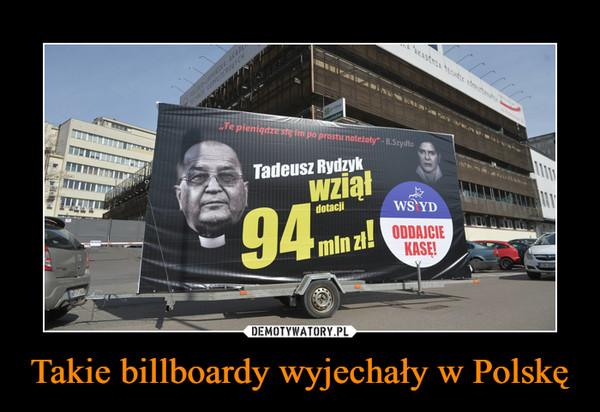 Takie billboardy wyjechały w Polskę –