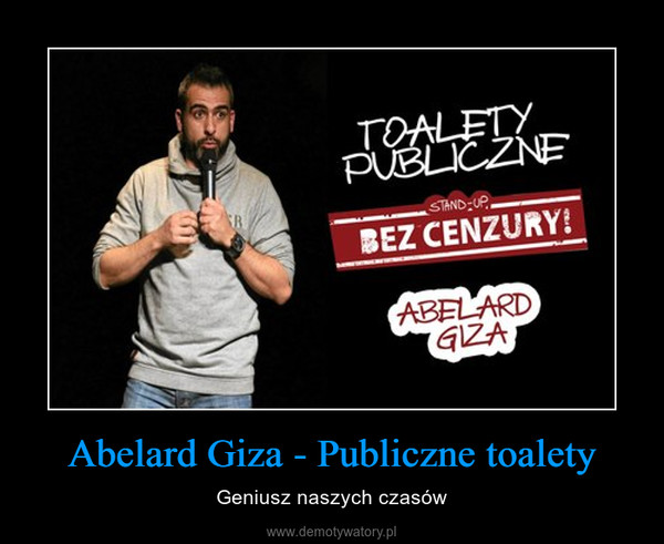 Abelard Giza - Publiczne toalety – Geniusz naszych czasów