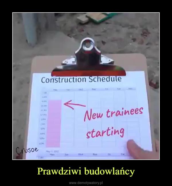 Prawdziwi budowlańcy –