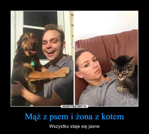 Mąż z psem i żona z kotem – Wszystko staje się jasne