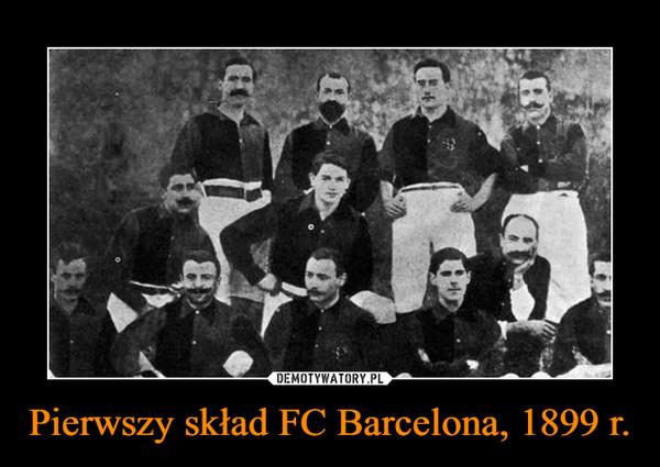 Pierwszy skład FC Barcelona, 1899 r. –