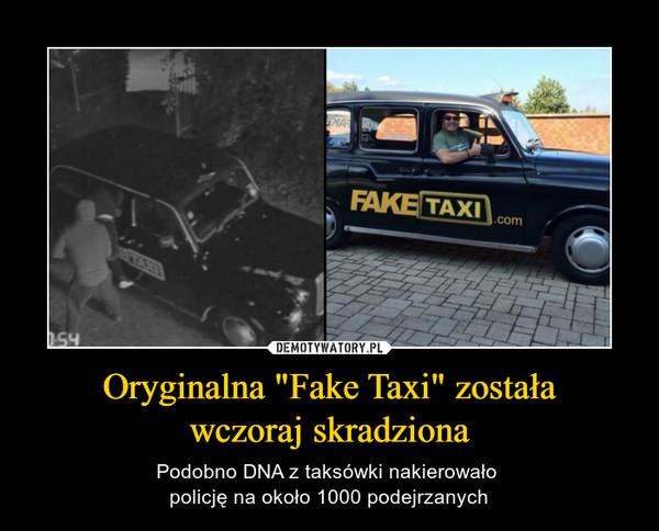 """Oryginalna """"Fake Taxi"""" zostaławczoraj skradziona – Podobno DNA z taksówki nakierowało policję na około 1000 podejrzanych"""