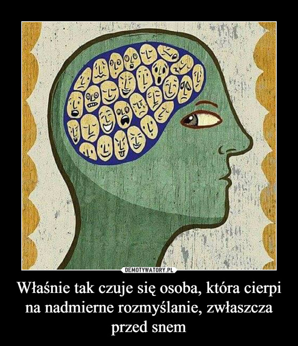 Właśnie tak czuje się osoba, która cierpi na nadmierne rozmyślanie, zwłaszcza przed snem –