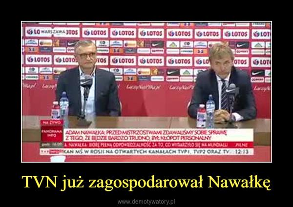 TVN już zagospodarował Nawałkę –