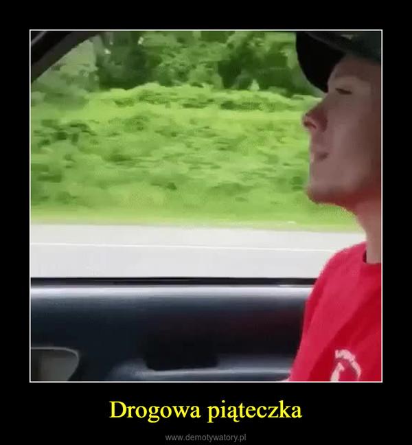 Drogowa piąteczka –