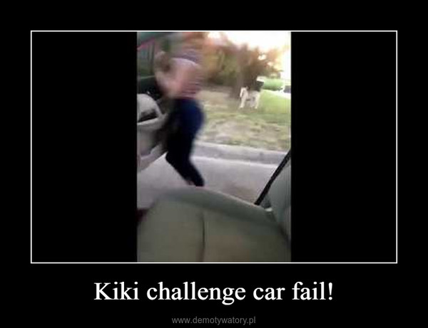 Kiki challenge car fail! –