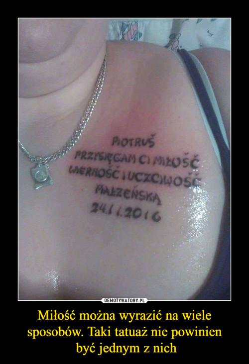 Miłość można wyrazić na wiele sposobów. Taki tatuaż nie powinien  być jednym z nich