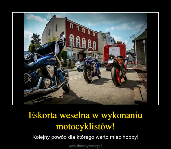 Eskorta weselna w wykonaniu motocyklistów! – Kolejny powód dla którego warto mieć hobby!