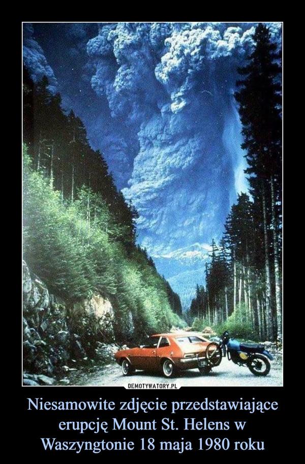 Niesamowite zdjęcie przedstawiające erupcję Mount St. Helens w Waszyngtonie 18 maja 1980 roku –