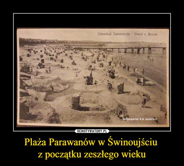 Plaża Parawanów w Świnoujściu z początku zeszłego wieku –