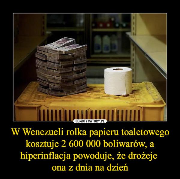 W Wenezueli rolka papieru toaletowego kosztuje 2 600 000 boliwarów, a hiperinflacja powoduje, że drożeje ona z dnia na dzień –
