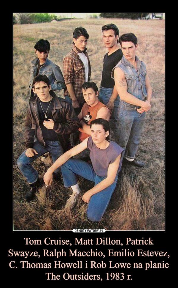 Tom Cruise, Matt Dillon, Patrick Swayze, Ralph Macchio, Emilio Estevez, C. Thomas Howell i Rob Lowe na planie The Outsiders, 1983 r. –