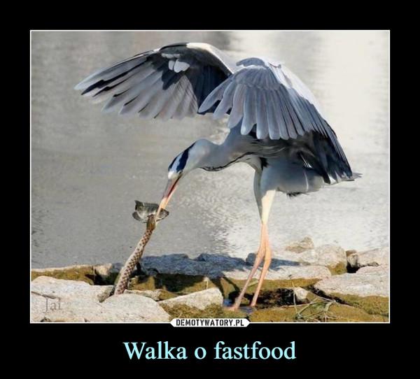 Walka o fastfood –