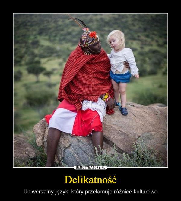 Delikatność – Uniwersalny język, który przełamuje różnice kulturowe