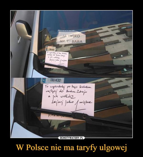 W Polsce nie ma taryfy ulgowej –