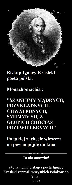 To niesamowite!240 lat temu biskup i poeta Ignacy Krasicki zaprosił wszystkich Polaków do kina ! – prorok ?