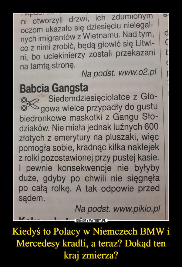 Kiedyś to Polacy w Niemczech BMW i Mercedesy kradli, a teraz? Dokąd ten kraj zmierza? –