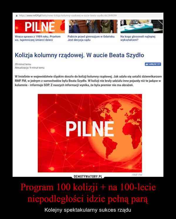 Program 100 kolizji + na 100-lecie niepodległości idzie pełną parą – Kolejny spektakularny sukces rządu