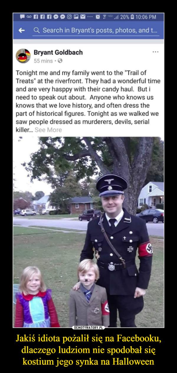 Jakiś idiota pożalił się na Facebooku, dlaczego ludziom nie spodobał się kostium jego synka na Halloween –