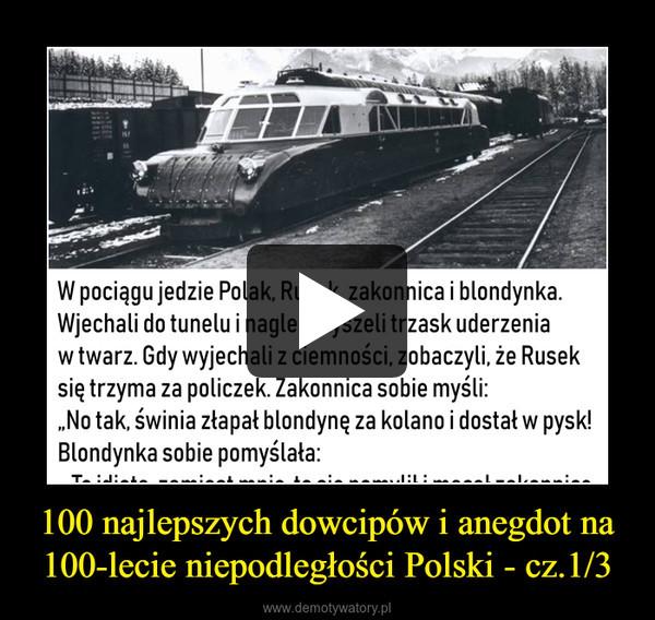 100 najlepszych dowcipów i anegdot na 100-lecie niepodległości Polski - cz.1/3 –