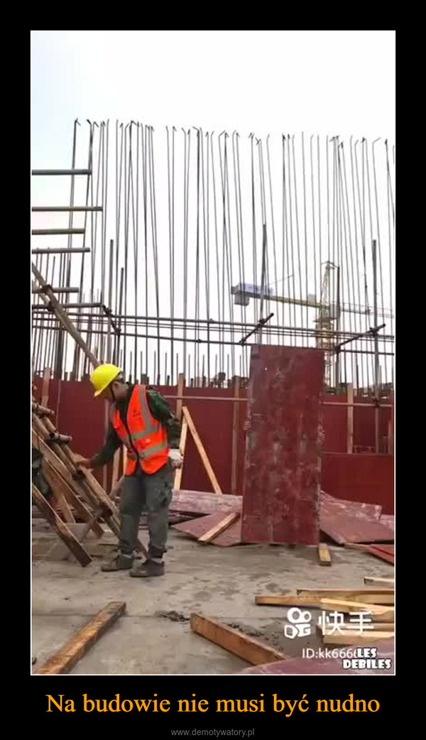 Na budowie nie musi być nudno –