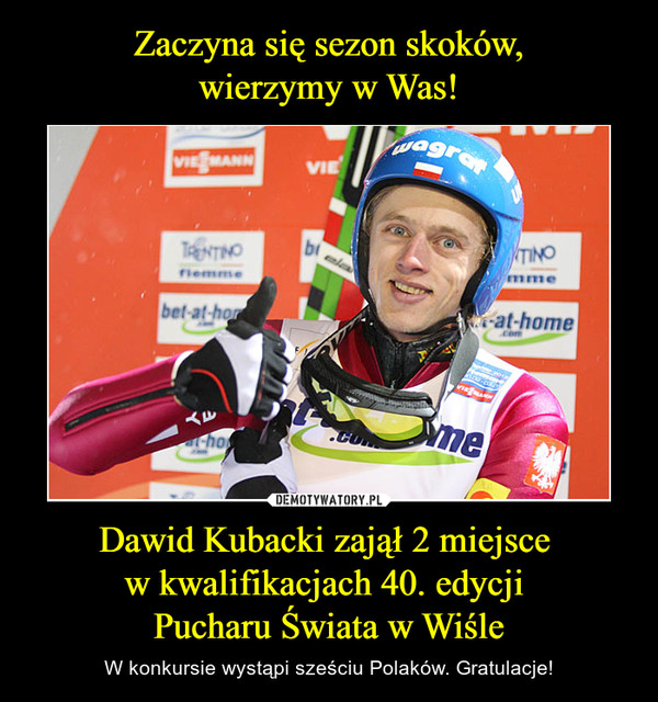 Dawid Kubacki zajął 2 miejsce w kwalifikacjach 40. edycji Pucharu Świata w Wiśle – W konkursie wystąpi sześciu Polaków. Gratulacje!
